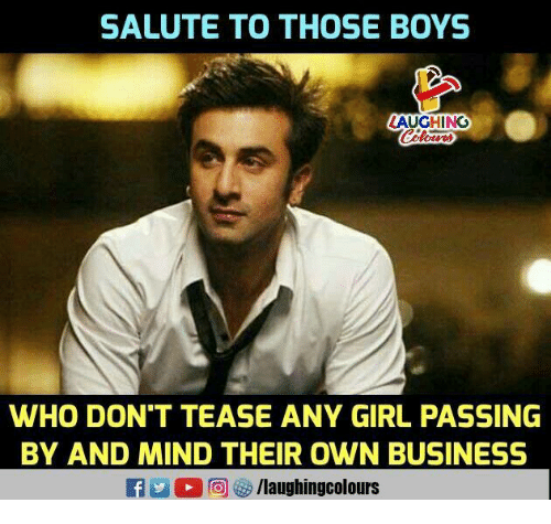 Business, Girl, and Mind: SALUTE TO THOSE BOYS  LAUCHING  WHO DON'T TEASE ANY GIRL PASSING  BY AND MIND THEIR OWN BUSINESS