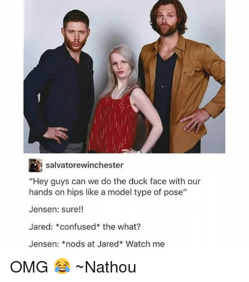 salvatorewinchester hey guys can we do the duck face with 21097109 25 best hands on hips memes nodding memes