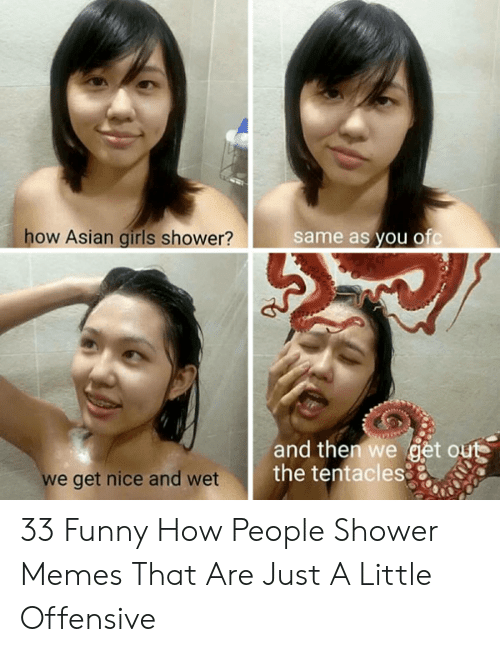 Same as You Ofc Ow Asian Girls Shower? And Then We Get Outs ...