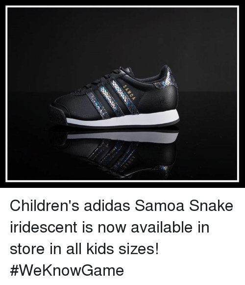 37ac127e917c SAMOA Children s Adidas Samoa Snake Iridescent Is Now Available in ...