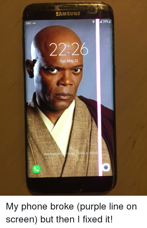 Funny, Phone, and Purple: SAMSUNG  29%  22:26  Tue, May 22  Use fingerprin or swipe screen to unlock My phone broke (purple line on screen) but then I fixed it!