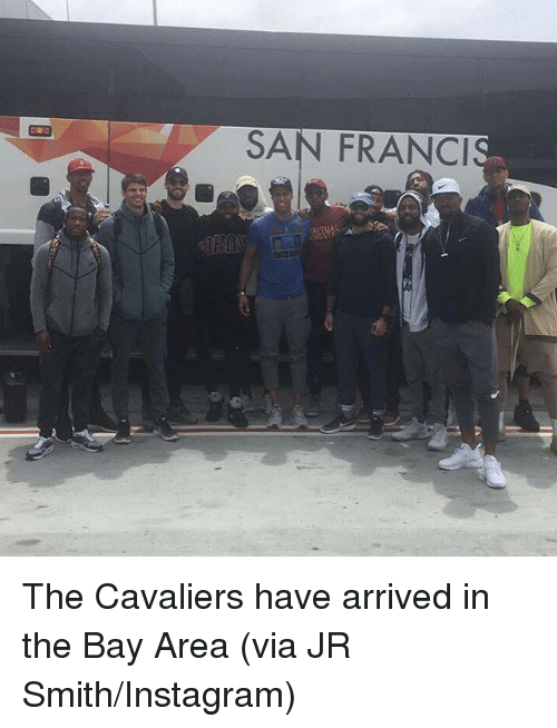 Instagram, J.R. Smith, and Cavaliers: SAN FRANCIS The Cavaliers have arrived in the Bay Area (via JR Smith/Instagram)