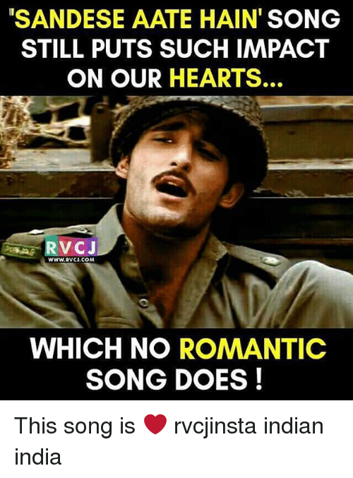 Memes, India, and Indian: SANDESE AATE HAIN SONG  STILL PUTS SUCH IMPACT  ON OUR HEARTS.  RVC J  www.RVCU.COM  WHICH NO ROMANTIC  SONG DOES! This song is ❤ rvcjinsta indian india