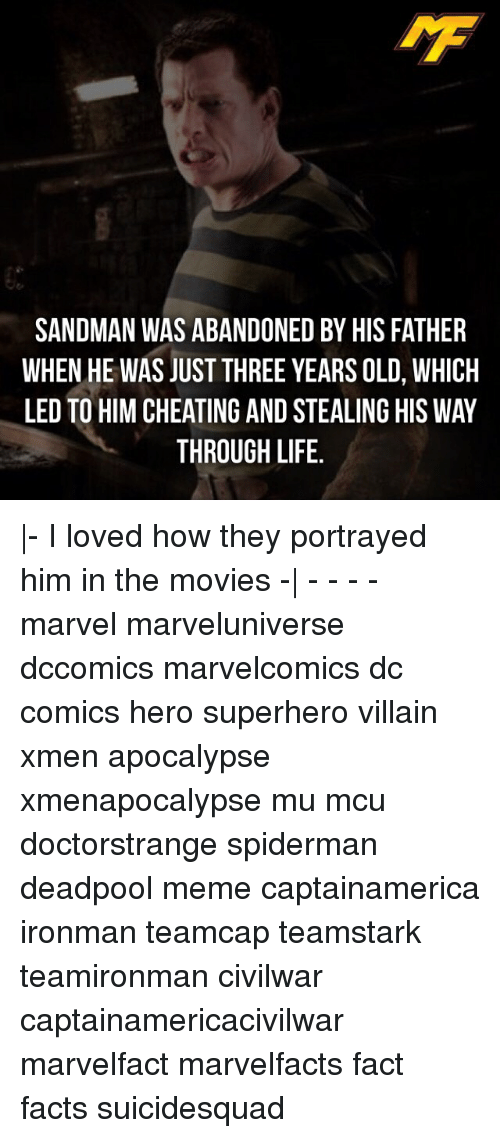 Cheating, Facts, and Life: SANDMAN WAS ABANDONED BY HIS FATHER  WHEN HE WAS JUST THREE YEARS OLD, WHICH  LED TO HIM CHEATING AND STEALING HIS WAY  THROUGH LIFE. |- I loved how they portrayed him in the movies -| - - - - marvel marveluniverse dccomics marvelcomics dc comics hero superhero villain xmen apocalypse xmenapocalypse mu mcu doctorstrange spiderman deadpool meme captainamerica ironman teamcap teamstark teamironman civilwar captainamericacivilwar marvelfact marvelfacts fact facts suicidesquad