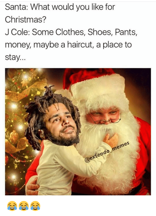 Santa What Would You Like For Christmas J Cole Some Clothes Shoes