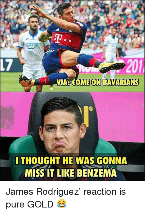 Soccer, Sports, and James Rodriguez: SAP  17  201  VIA  COME ON BAVARIANS  ITHOUGHT HE WAS GONNA  MISS IT LIKE BENZEMA James Rodriguez' reaction is pure GOLD 😂