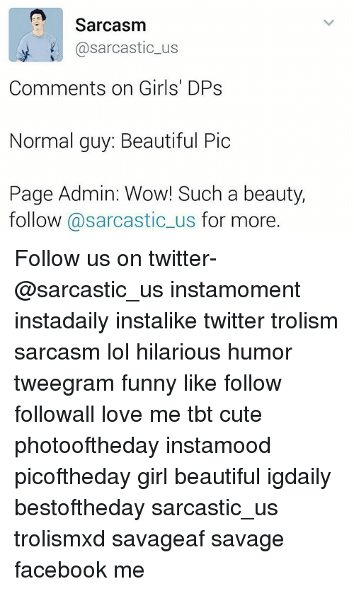 Sarcasm Comments On Girls Dps Normal Guy Beautiful Pic Page Admin
