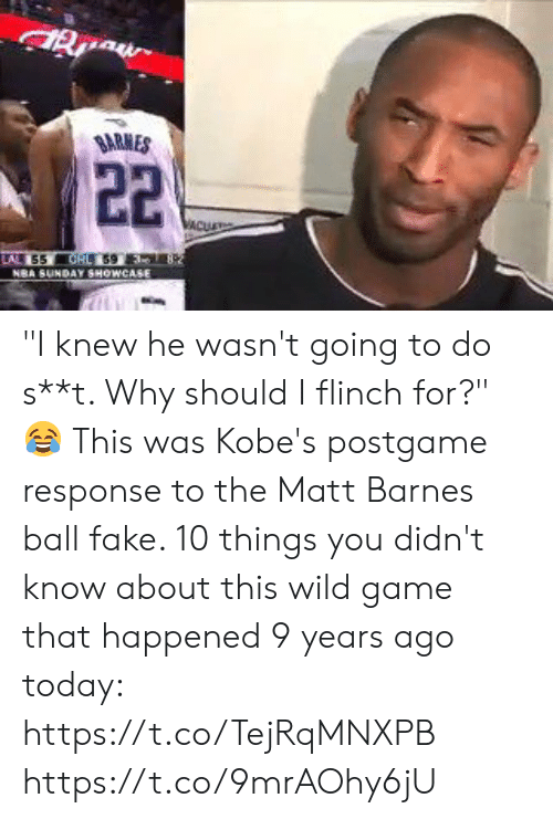 """Fake, Memes, and Matt Barnes: SARMES """"I knew he wasn't going to do s**t. Why should I flinch for?""""   😂 This was Kobe's postgame response to the Matt Barnes ball fake.   10 things you didn't know about this wild game that happened 9 years ago today: https://t.co/TejRqMNXPB https://t.co/9mrAOhy6jU"""