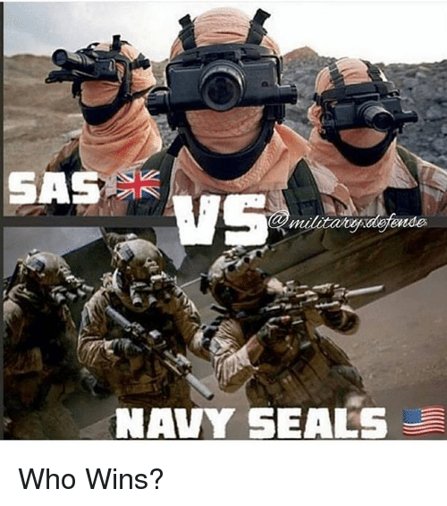 Memes, Navy, and 🤖: SAS  NAVY SEALS Who Wins?