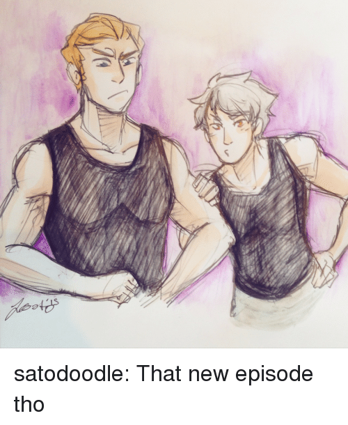Target, Tumblr, and Blog: satodoodle:  That new episode tho