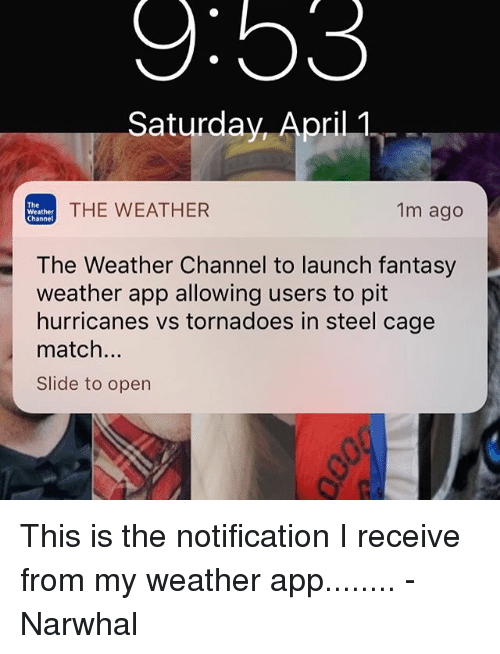 Saturday Apri THE WEATHER 1m Ago Weather Channel the Weather