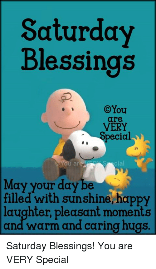 Saturday Blessings Are Very Ecial May Your Day Be Filled With