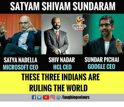 Google, Microsoft, and World: SATYAM SHIVAM SUNDARAM  AUGHINC  SATYA NADELLA  MICROSOFT CEO  SHIV NADAR  HCL CEO  THESE THREE INDIANS ARE  SUNDAR PICHAI  GOOGLE CEO  RULING THE WORLD  M (2回はタ/laughingcolours