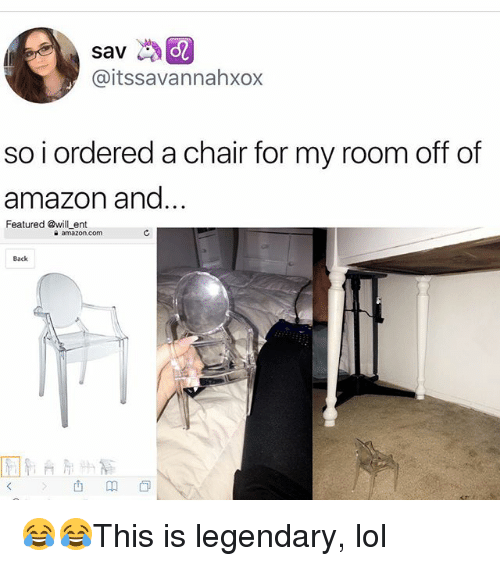 Amazon, Lol, and Memes: sav  @itssavannahxox  so i ordered a chair for my room off of  amazon and  Featured @will ent  e amazon.com  Back 😂😂This is legendary, lol