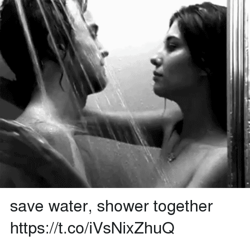25 Best Save Water Shower Together Memes