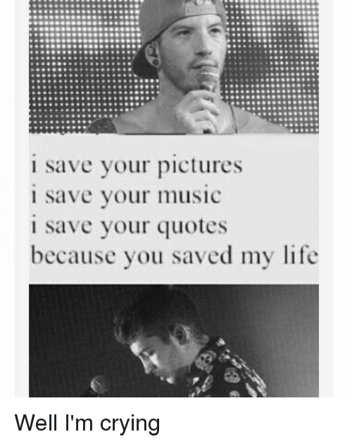 Save Your Pictures Save Your Music Save Your Quotes Because You