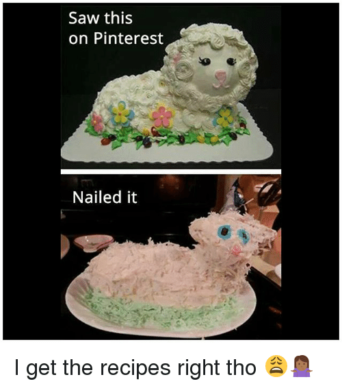 Saw This on Pinterest Nailed It I Get the Recipes Right Tho