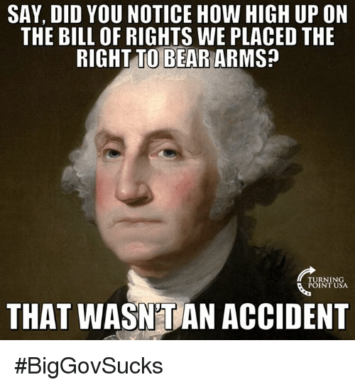 say did you notice how high up on the bill 10243573 ✅ 25 best memes about right to bear arms right to bear arms memes,The Right To Bear Arms Meme