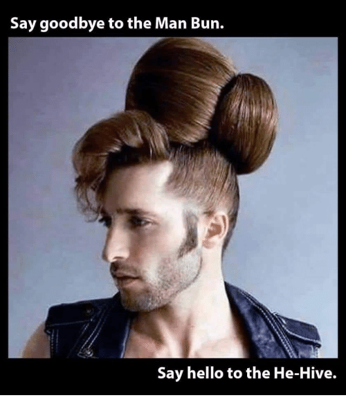 Say Goodbye to the Man Bun Say Hello to the He-Hive ...