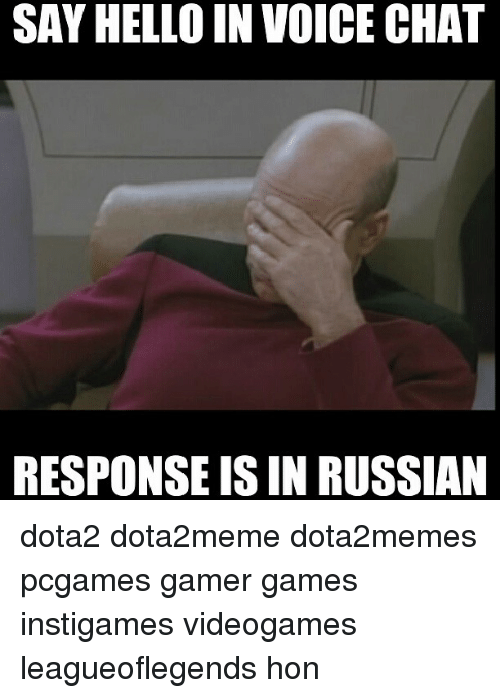 SAY HELLO IN VOICE CHAT RESPONSE ISIN RUSSIAN Dota2 Dota2meme