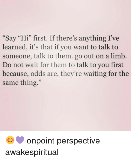 A says you to first hi when guy Should I