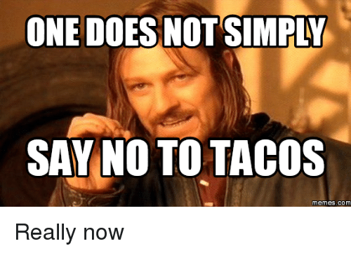 Image result for taco memes