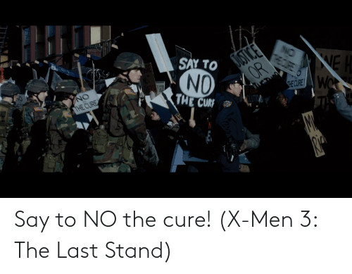 X-Men, Ddoi , and The Cure: Say to NO the cure! (X-Men 3: The Last Stand)
