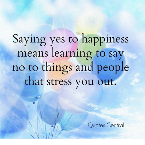 Saying Yes To Happiness Means Learning To Say No To Things