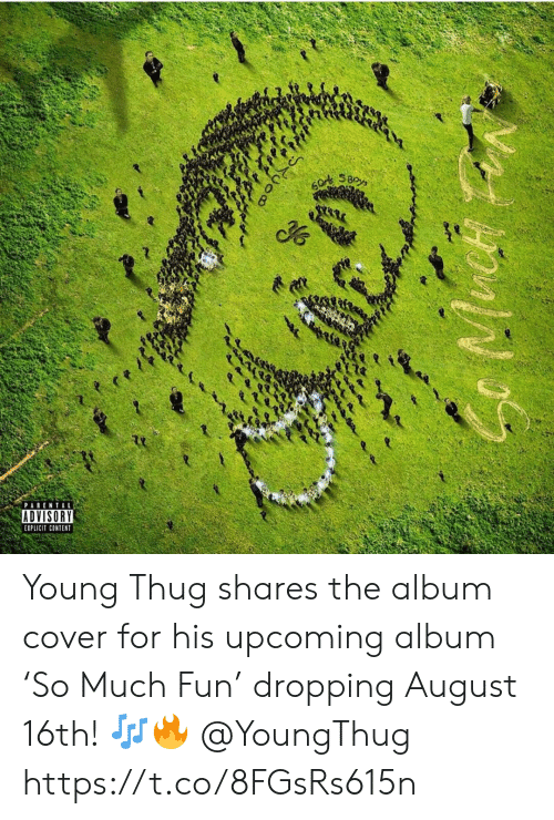 Parental Advisory, Thug, and Young Thug: SBoys  PARENTAL  ADVISORY  EXPLICIT CONTENT Young Thug shares the album cover for his upcoming album 'So Much Fun' dropping August 16th! 🎶🔥 @YoungThug https://t.co/8FGsRs615n