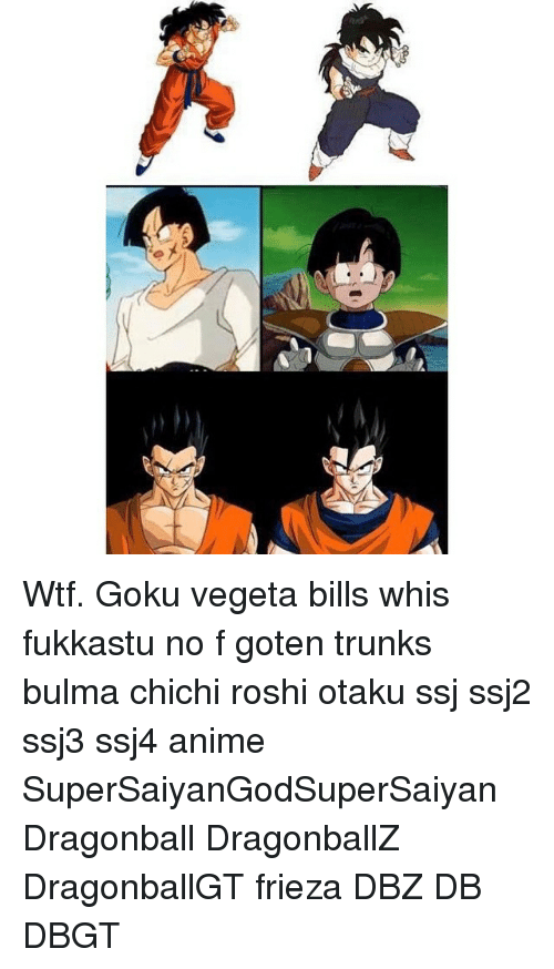 Sc Wtf Goku Vegeta Bills Whis Fukkastu No F Goten Trunks Bulma