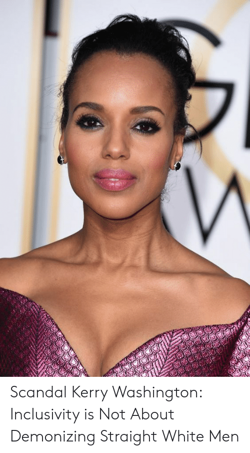 Target, Http, and Scandal: Scandal Kerry Washington: Inclusivity is Not About Demonizing Straight White Men