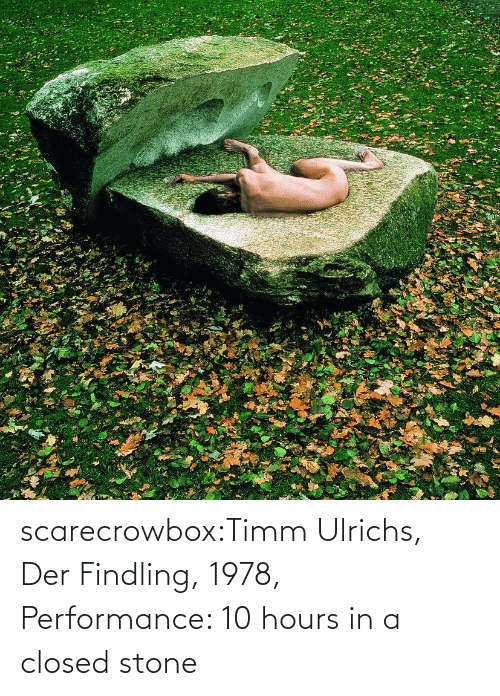 Tumblr, Blog, and Com: scarecrowbox:Timm Ulrichs, Der Findling, 1978, Performance: 10 hours in a closed stone