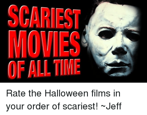 Scaries Movies Of All Time Rate The Halloween Films In Your Order Of