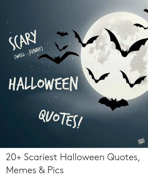 SCARY WELLFUNNY HALLOWEEN QUOTES 20+ Scariest Halloween ...