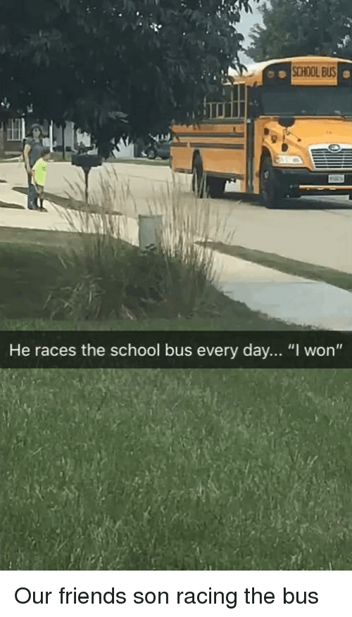 """Friends, School, and I Won: SCHOOL BUS  He races the school bus every day... """"I won"""" Our friends son racing the bus"""