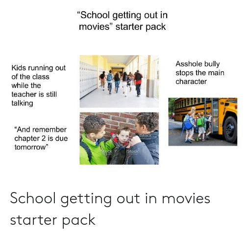 School Getting Out in Movies Starter Pack Asshole Bully