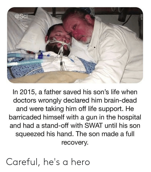 in 2015 a Father Saved His Son's Life When Doctors Wrongly Declared