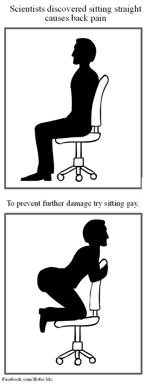 scientists discovered sitting straight causes back pain to prevent further 27984481 scientists discovered sitting straight causes back pain to prevent