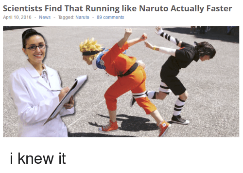 Scientists Find That Running Like Naruto Actually Faster