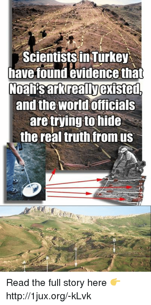 Scientists in Turkey Have Found Evidencethat Noah's Ark ...