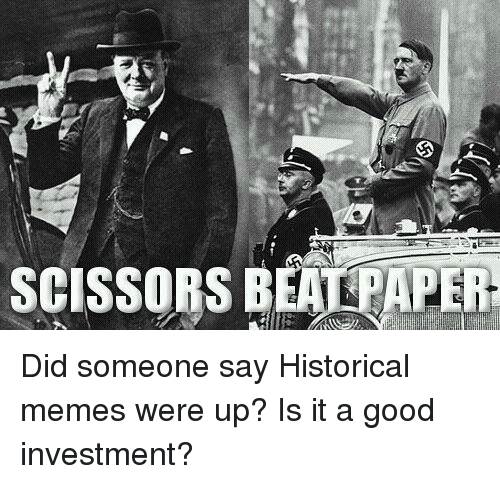 scissors paper did someone say historical memes were up is 21778557 scissors paper meme on me me,Historical Memes