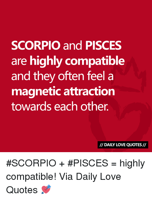 Love, Pisces, And Quotes: SCORPIO And PISCES Are Highly Compatible And They  Often