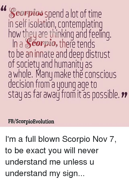 Scorpiod Spend Alot Of Time In Self Isolation Contemplating How