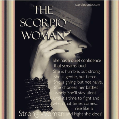Confidence Humble And Naive Scorpioquotes THE SCORPIO WOMAN She Has A