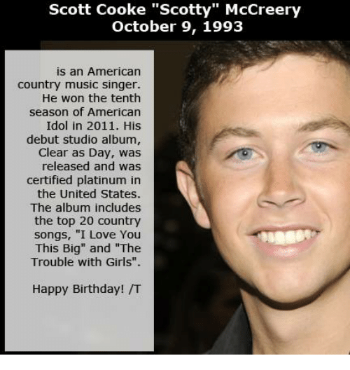 American Idol Birthday And Memes Scott Cooke Scotty McCreery October 9