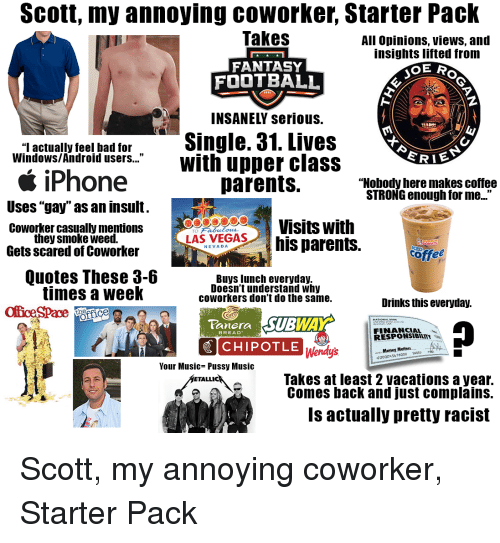 Scott My Annoying Coworker Starter Pack Takes All Opinions