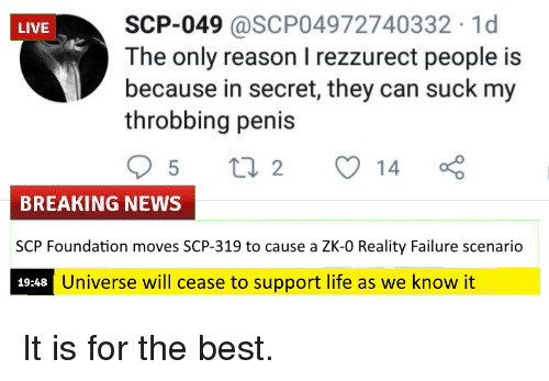 SCP-049 1d the Only Reason I Rezzurect People Is Because in