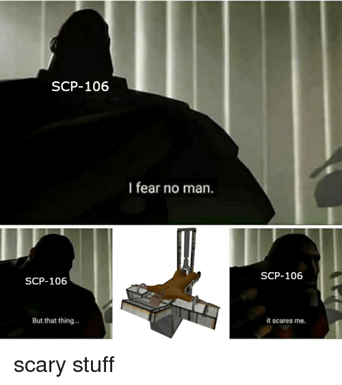 SCP-106 I Fear No Man SCP-106 SCP-106 but That Thing It