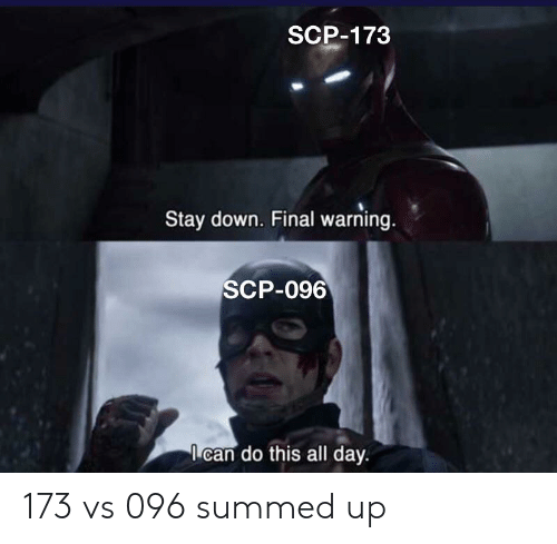 SCP-173 Stay Down Final Warning SCP-096 Can Do This All Day