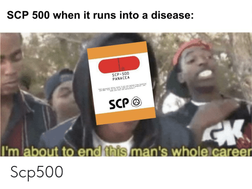 SCP 500 When It Runs Into a Disease SCP-500 PANACEA SCP I'm About to